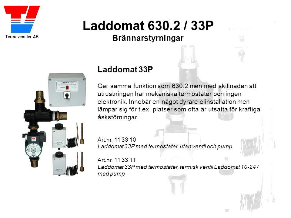 Termoventiler AB Laddomat 630.2 / 33P Brännarstyrningar Laddomat 33P Ger samma funktion som 630.2 men med skillnaden att utrustningen har mekaniska te