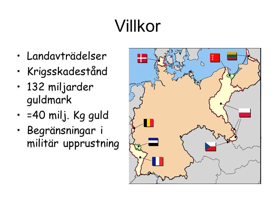 Villkor Landavträdelser Krigsskadestånd 132 miljarder guldmark =40 milj.