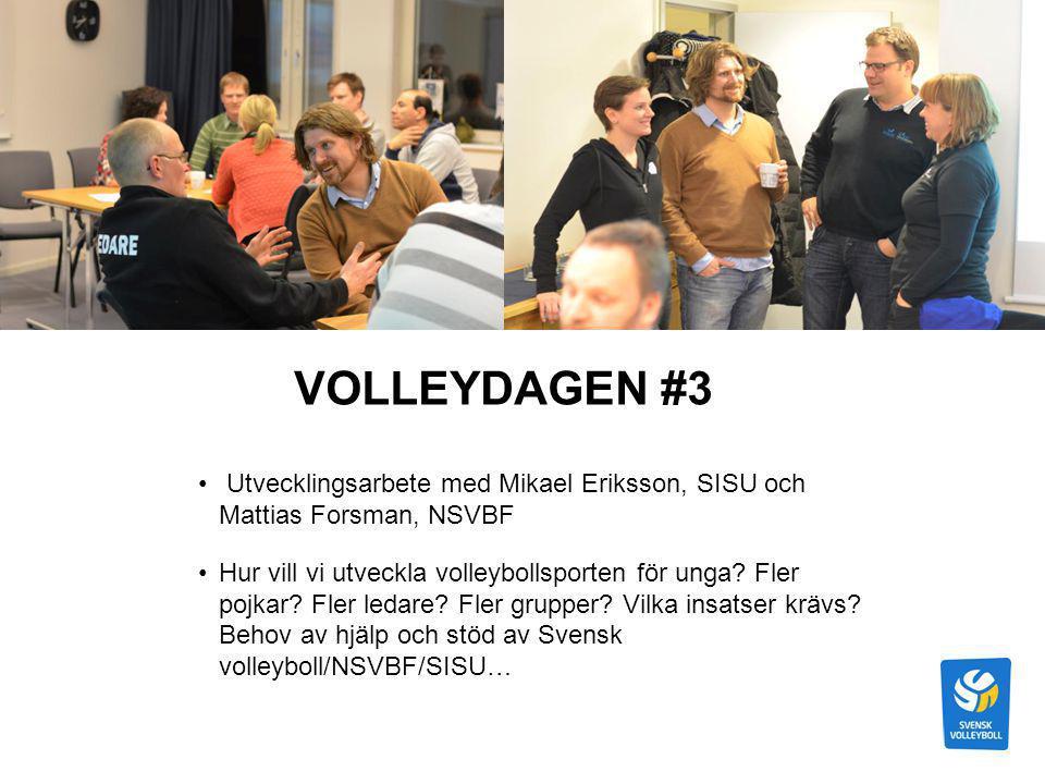 VOLLEYDAGEN #3 Utvecklingsarbete med Mikael Eriksson, SISU och Mattias Forsman, NSVBF Hur vill vi utveckla volleybollsporten för unga? Fler pojkar? Fl