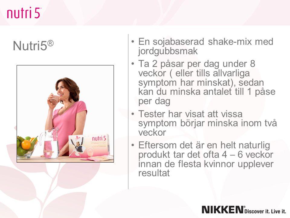 Nutri5 ® En sojabaserad shake-mix med jordgubbsmak Ta 2 p å sar per dag under 8 veckor ( eller tills allvarliga symptom har minskat), sedan kan du min