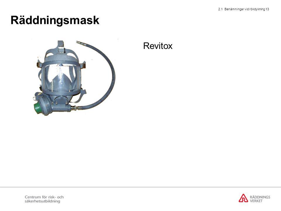 2.1 Benämningar vid rökdykning 13 Räddningsmask Revitox