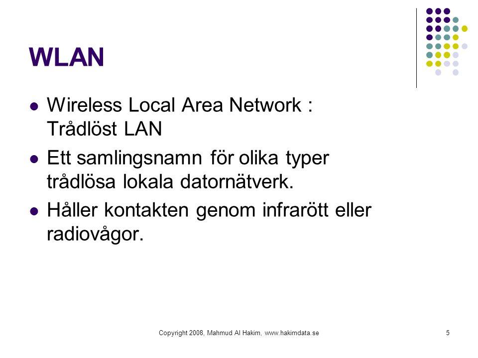 WLAN Wireless Local Area Network : Trådlöst LAN Ett samlingsnamn för olika typer trådlösa lokala datornätverk. Håller kontakten genom infrarött eller