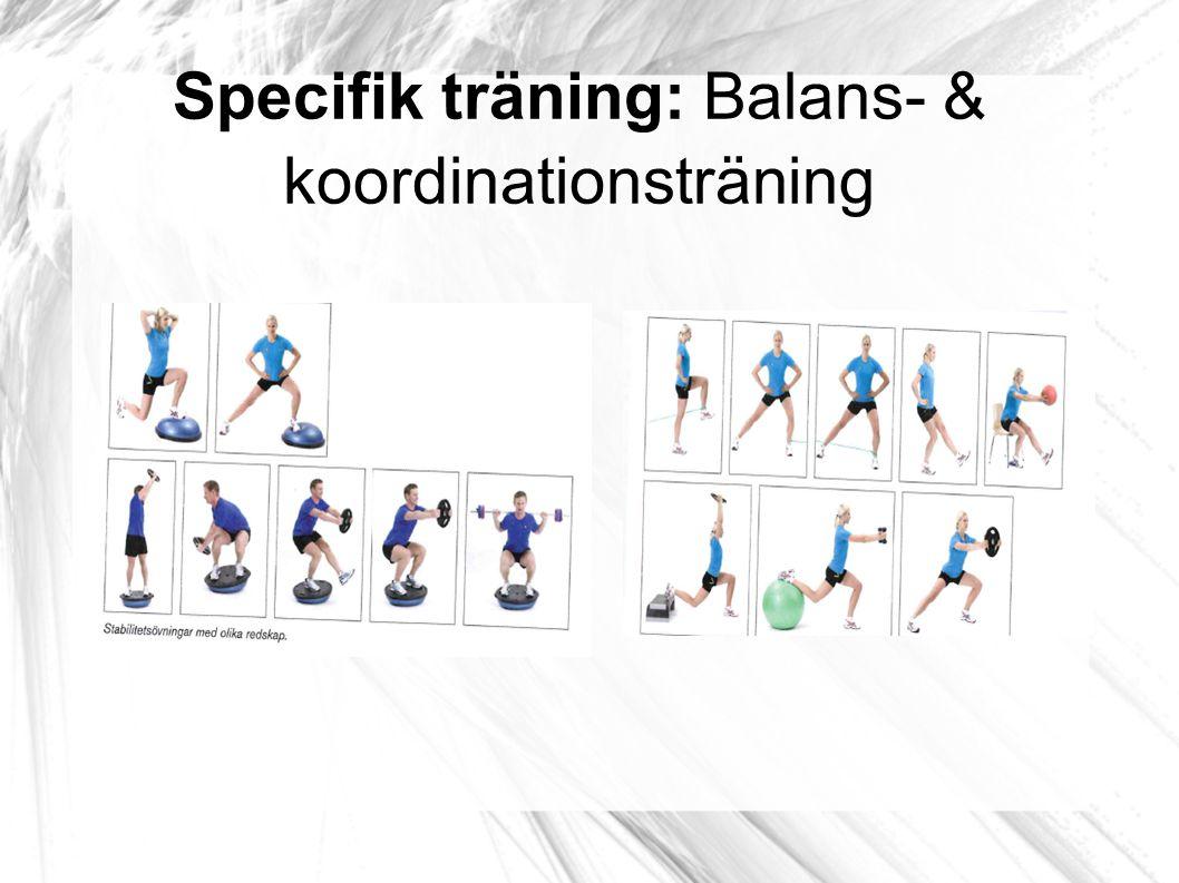 Specifik träning: Gång- & joggövningar Tips.Öka svårighetsgraden med olika redskap.