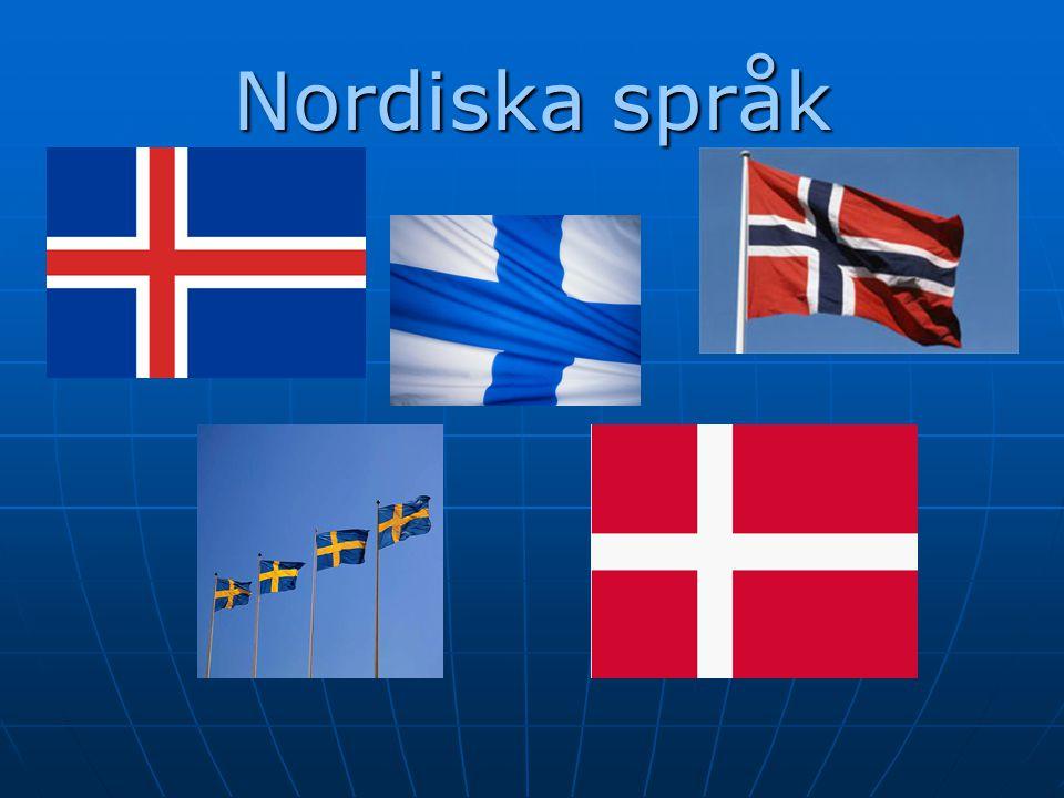 Västnordiska Isländska Isländska Färöiska Färöiska Norska NorskaÖstnordiska Danska Danska Svenska SvenskaFinsk-ugriska Finska FinskaEskimåiska Grönländska Grönländska