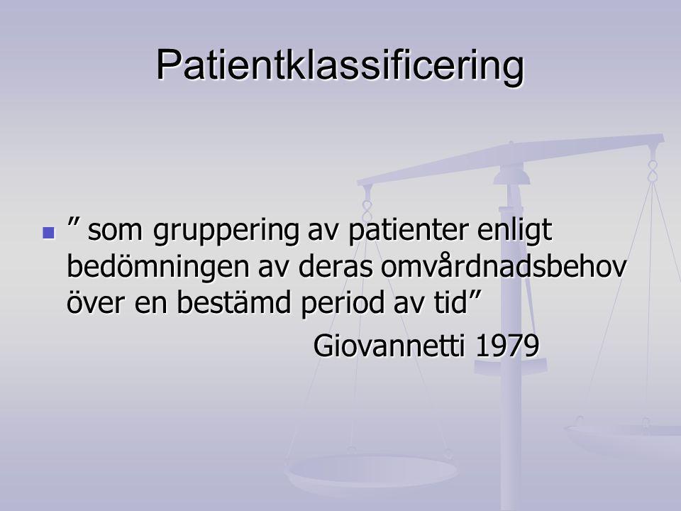 Patientklassificering som gruppering av patienter enligt bedömningen av deras omvårdnadsbehov över en bestämd period av tid som gruppering av patienter enligt bedömningen av deras omvårdnadsbehov över en bestämd period av tid Giovannetti 1979
