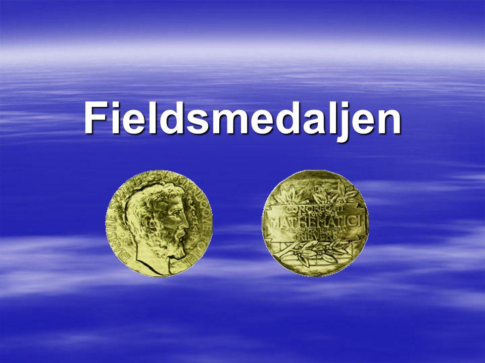  John Charles Fields  René Thom1958  Lars Hörmander1962  John Willard Milnor 1962  Alexander Grothendieck1966  Grigorij Jokovlevitj Perelman2006