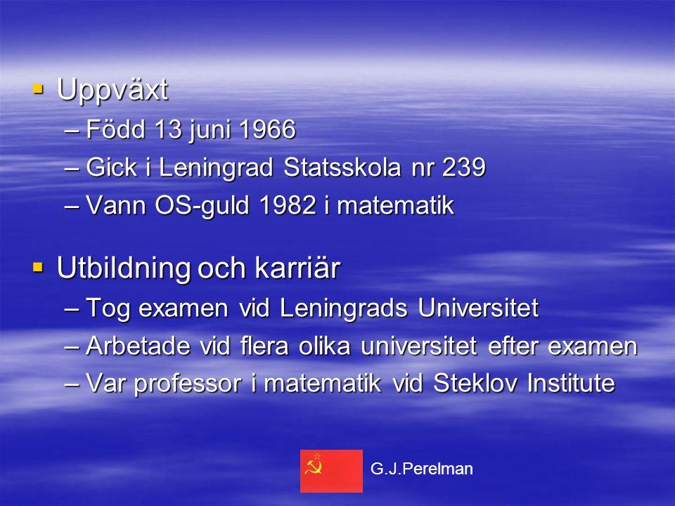  Uppväxt –Född 13 juni 1966 –Gick i Leningrad Statsskola nr 239 –Vann OS-guld 1982 i matematik  Utbildning och karriär –Tog examen vid Leningrads Un