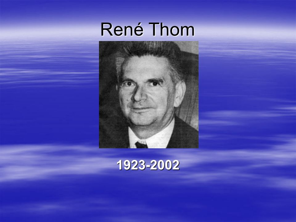 René Thom 1923-2002