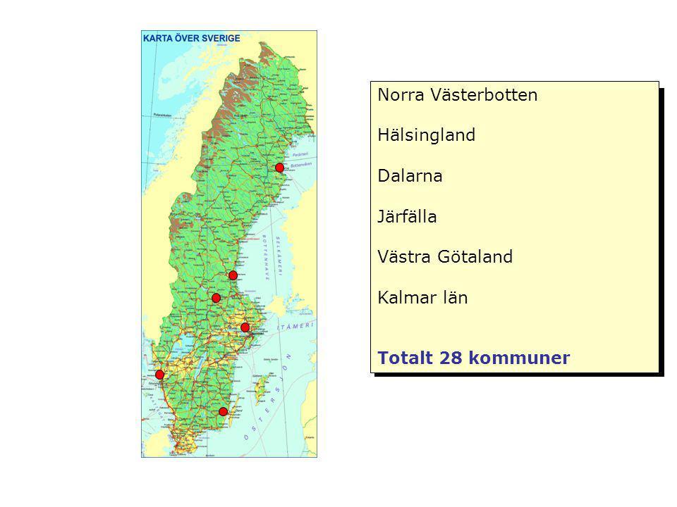 Norra Västerbotten Hälsingland Dalarna Järfälla Västra Götaland Kalmar län Totalt 28 kommuner