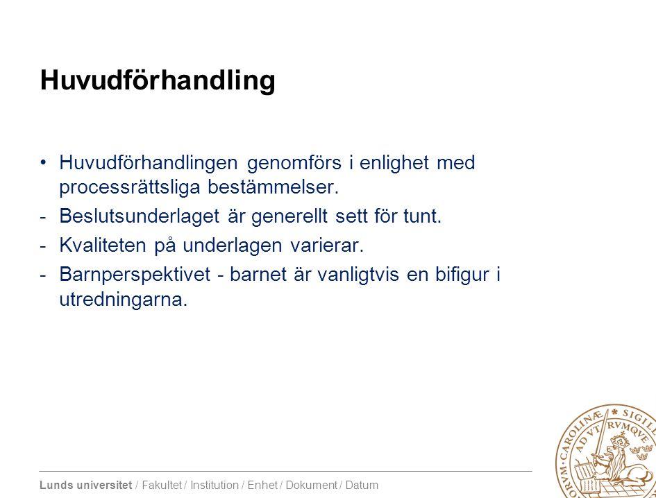 Lunds universitet / Fakultet / Institution / Enhet / Dokument / Datum Huvudförhandling Huvudförhandlingen genomförs i enlighet med processrättsliga be