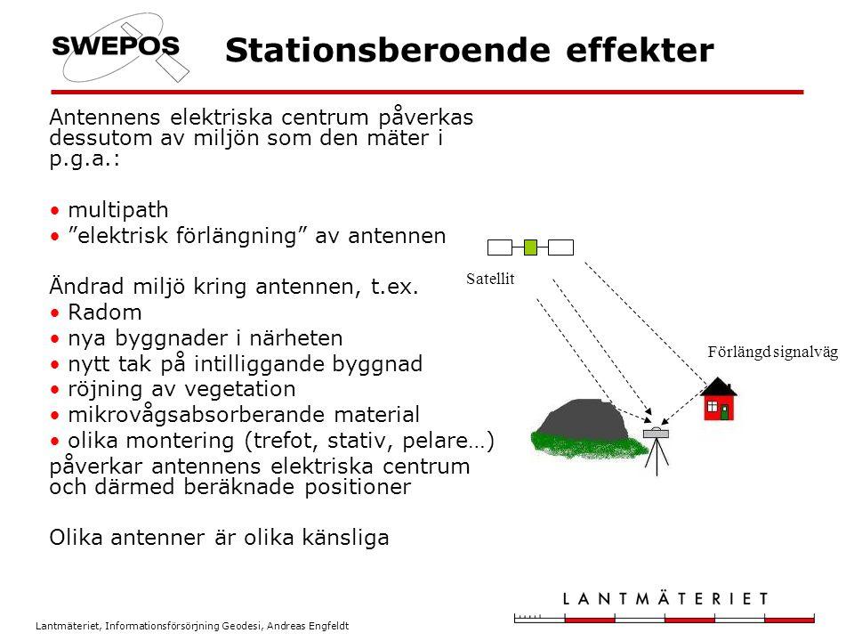 Lantmäteriet, Informationsförsörjning Geodesi, Andreas Engfeldt Stationsberoende effekter Antennens elektriska centrum påverkas dessutom av miljön som
