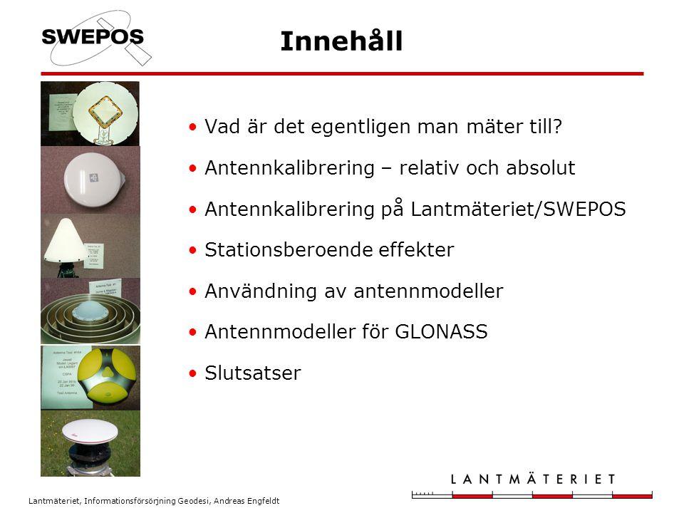 Lantmäteriet, Informationsförsörjning Geodesi, Andreas Engfeldt Användning –statisk mätning Orientera antennerna mot norr Antennhöjdsmätning kompatibel med referens för antennmodellen Elevationsgränstest användbart för att testa antennmodellen Egen beräkning: full kontroll över vilka antennmodeller som används (följ de allmänna råden) SWEPOS beräkningstjänst: använder IGS/NGS relativa antennmodeller Identifiera antenntyp – beteckning i lista på SWEPOS hemsida Vertikal antennhöjd till ARP