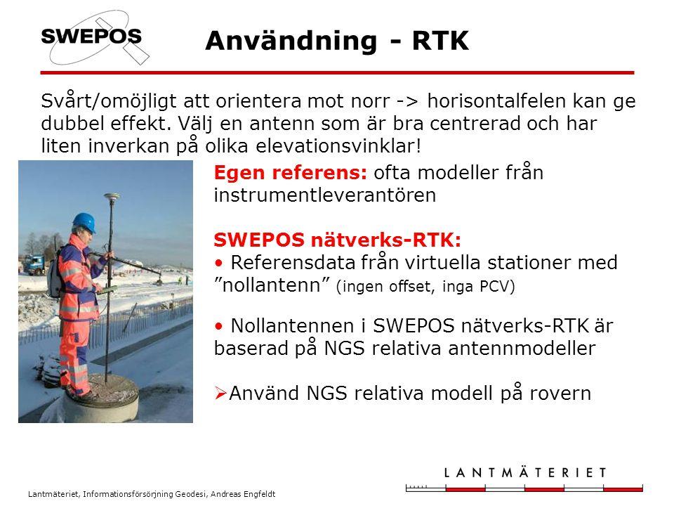 Lantmäteriet, Informationsförsörjning Geodesi, Andreas Engfeldt Användning - RTK Svårt/omöjligt att orientera mot norr -> horisontalfelen kan ge dubbe