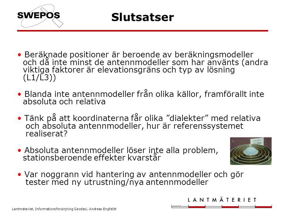 Lantmäteriet, Informationsförsörjning Geodesi, Andreas Engfeldt Slutsatser Beräknade positioner är beroende av beräkningsmodeller och då inte minst de