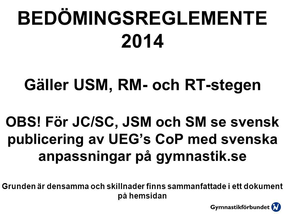 BEDÖMINGSREGLEMENTE 2014 Gäller USM, RM- och RT-stegen OBS.