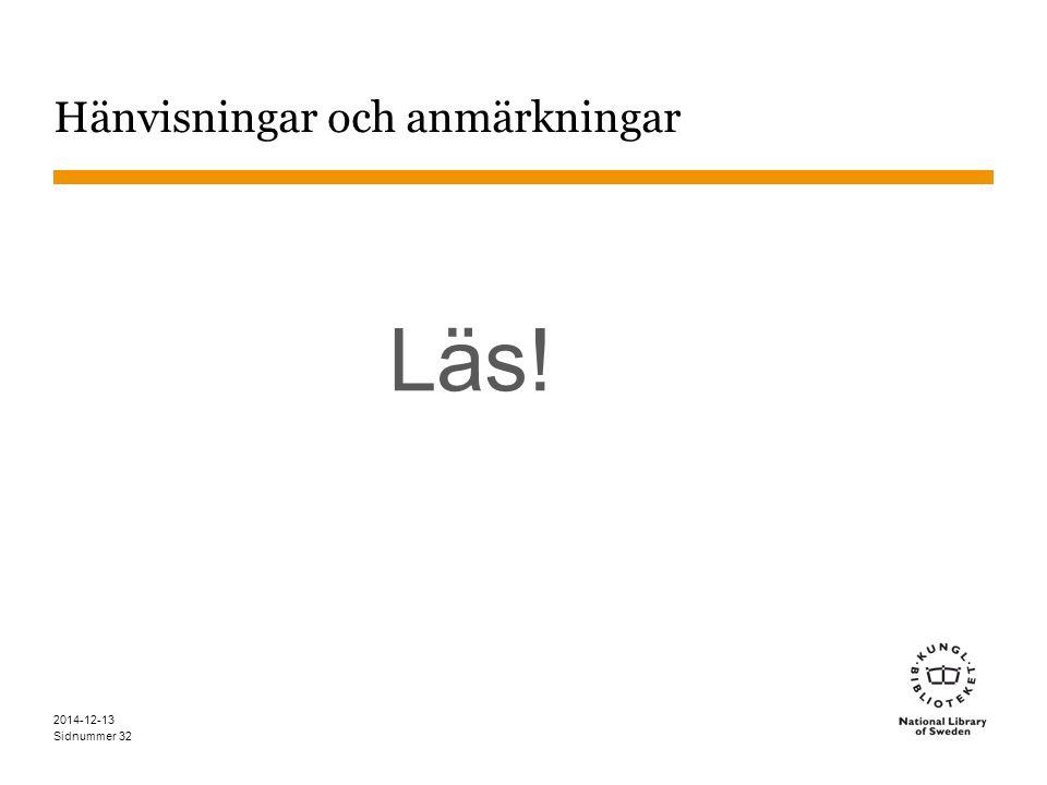 Sidnummer Hänvisningar och anmärkningar Läs! 2014-12-13 32