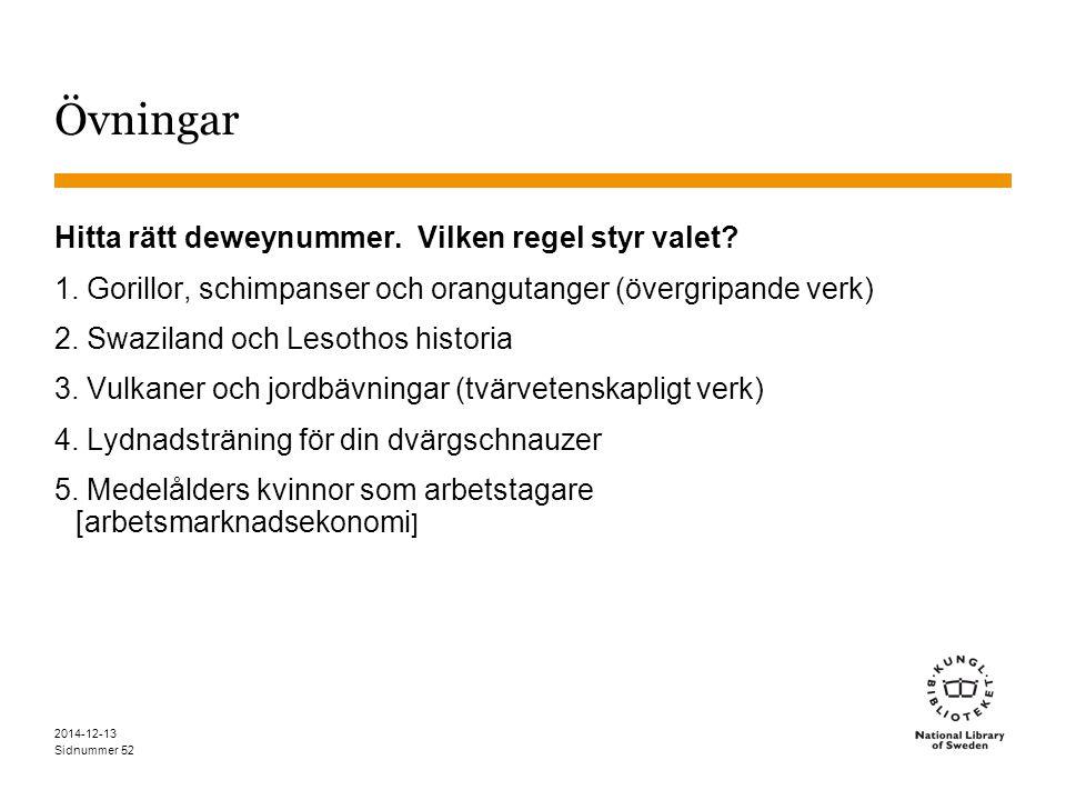 Sidnummer 2014-12-13 52 Övningar Hitta rätt deweynummer.