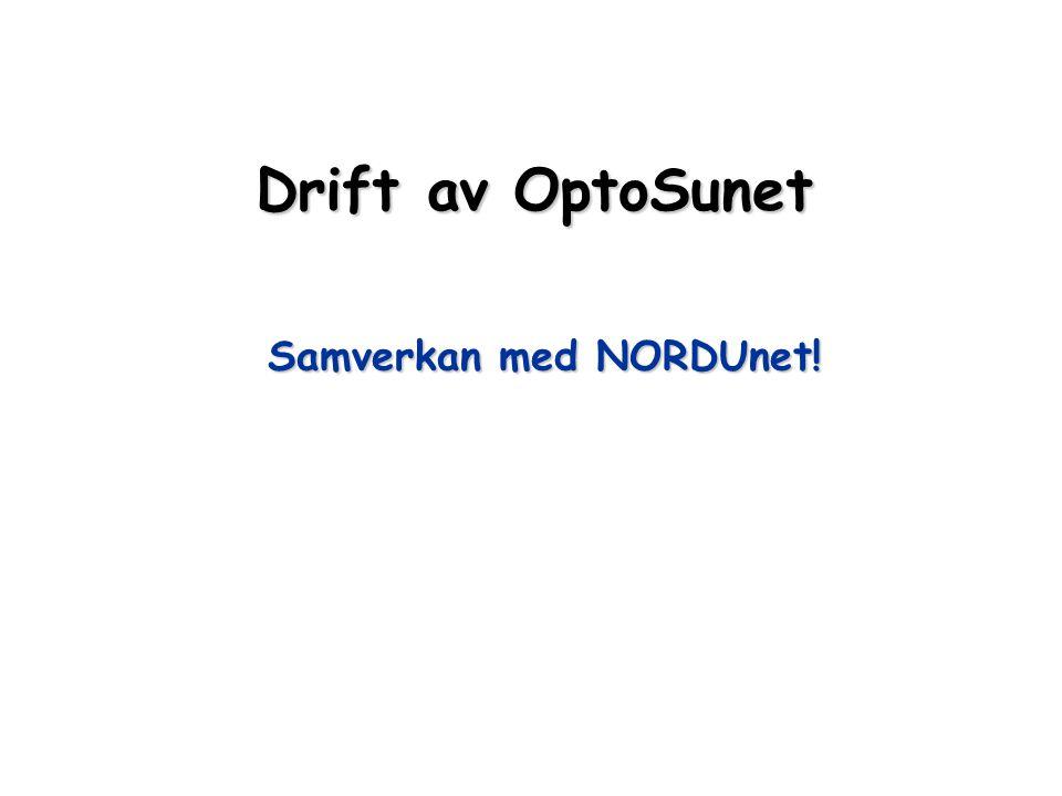 Drift av OptoSunet Samverkan med NORDUnet!