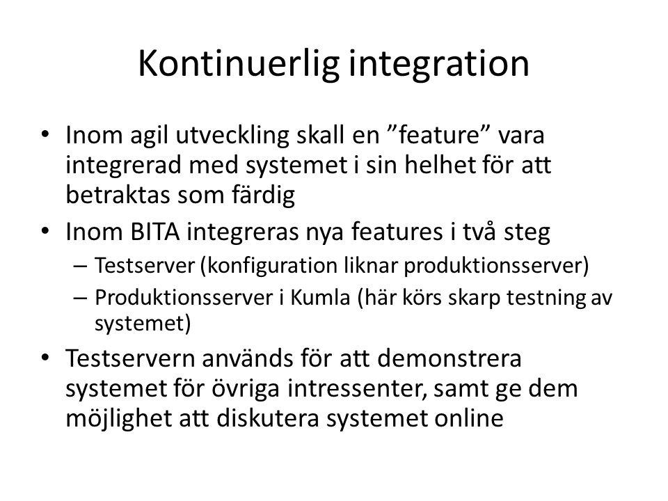 """Kontinuerlig integration Inom agil utveckling skall en """"feature"""" vara integrerad med systemet i sin helhet för att betraktas som färdig Inom BITA inte"""