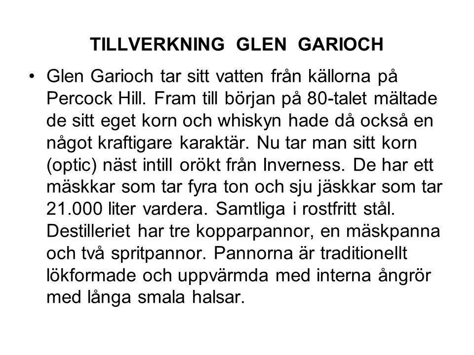 TILLVERKNING GLEN GARIOCH Glen Garioch tar sitt vatten från källorna på Percock Hill.
