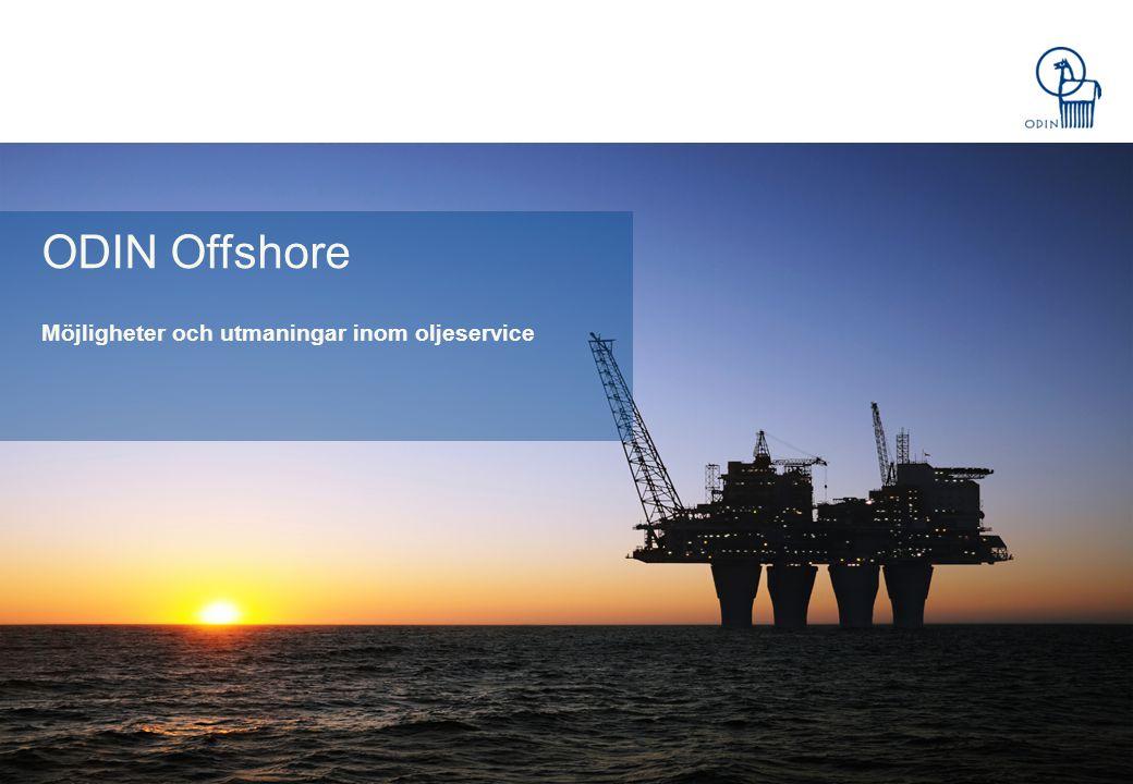Undertittel ODIN Offshore Möjligheter och utmaningar inom oljeservice