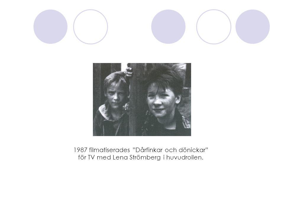 """1987 filmatiserades """"Dårfinkar och dönickar"""" för TV med Lena Strömberg i huvudrollen."""