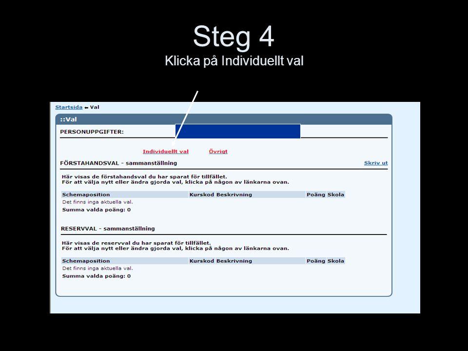 Steg 5 Välj Schemaposition Du kan bara välja en kurs ur varje kursblock (INDB, INDC, INDF).