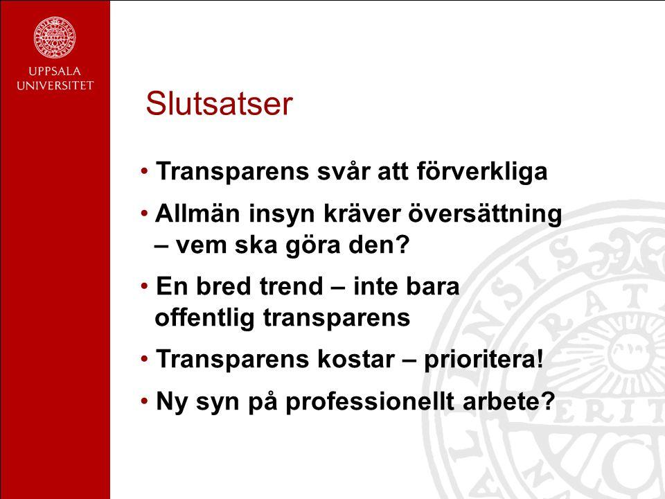 Slutsatser Transparens svår att förverkliga Allmän insyn kräver översättning – vem ska göra den.