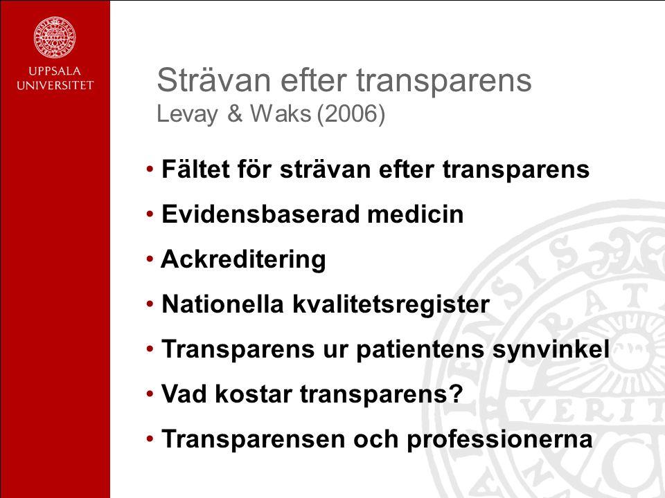 Fältet för strävan efter transparens Evidensbaserad medicin Ackreditering Nationella kvalitetsregister Transparens ur patientens synvinkel Vad kostar transparens.