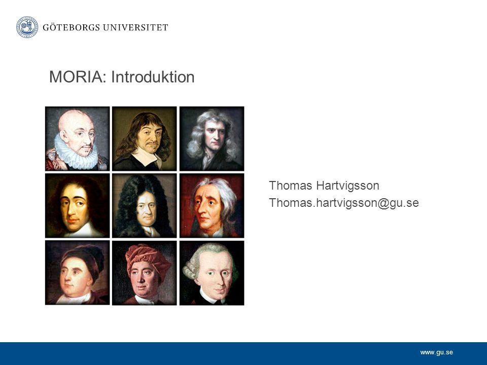 www.gu.se Thomas Hartvigsson Thomas.hartvigsson@gu.se MORIA: Introduktion