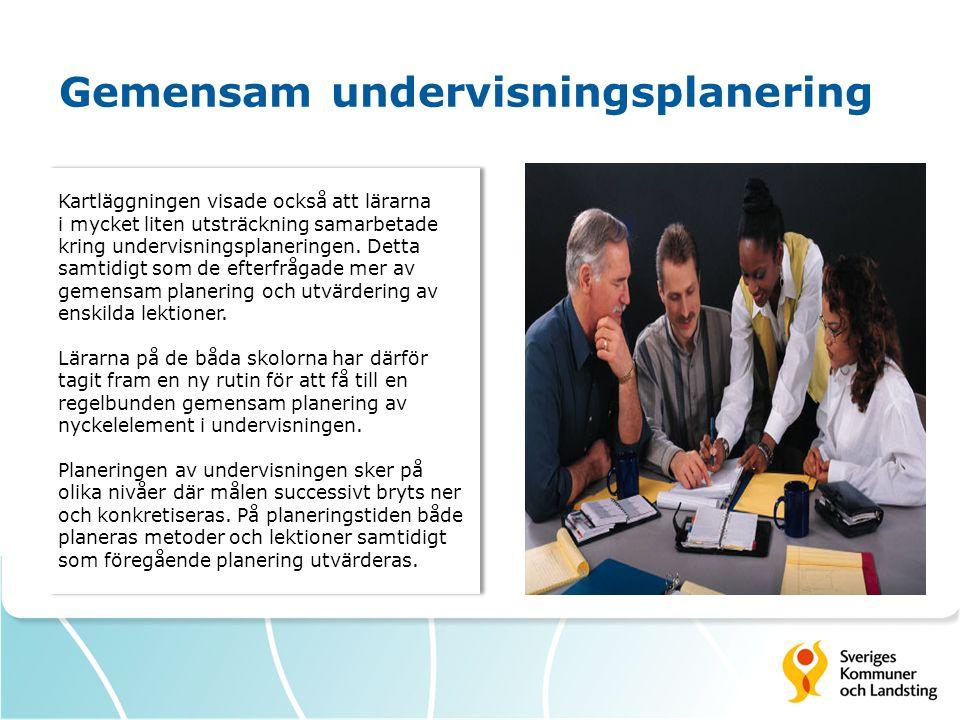 Gemensam undervisningsplanering Kartläggningen visade också att lärarna i mycket liten utsträckning samarbetade kring undervisningsplaneringen. Detta