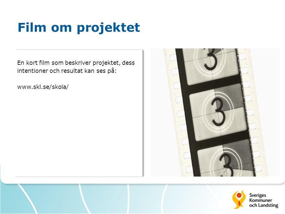 Film om projektet En kort film som beskriver projektet, dess intentioner och resultat kan ses på: www.skl.se/skola/ En kort film som beskriver projekt