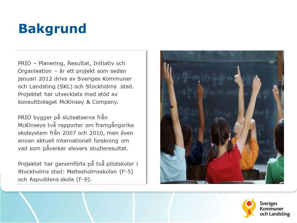 Bakgrund PRIO – Planering, Resultat, Initiativ och Organisation – är ett projekt som sedan januari 2012 drivs av Sveriges Kommuner och Landsting (SKL)