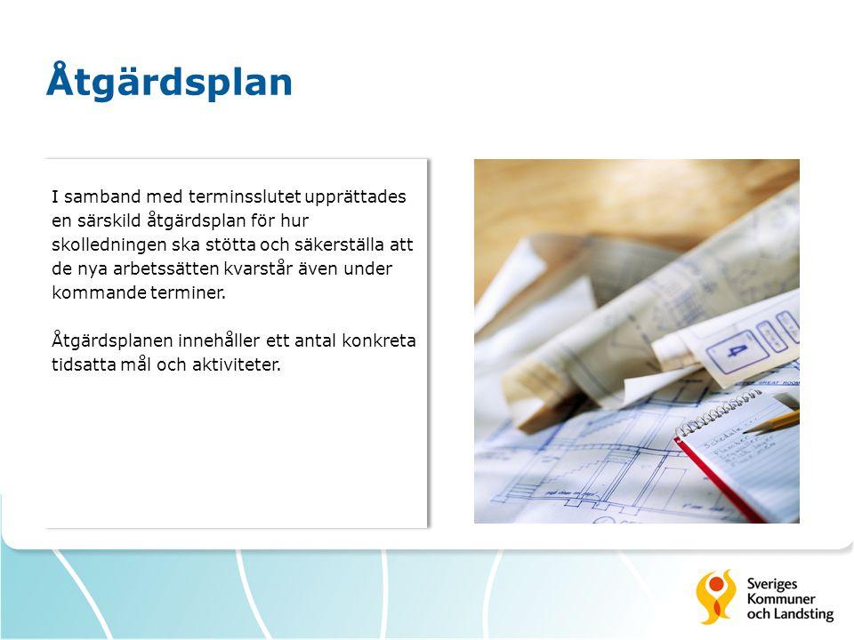 Åtgärdsplan I samband med terminsslutet upprättades en särskild åtgärdsplan för hur skolledningen ska stötta och säkerställa att de nya arbetssätten k
