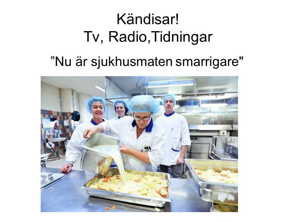 """Kändisar! Tv, Radio,Tidningar """"Nu är sjukhusmaten smarrigare"""