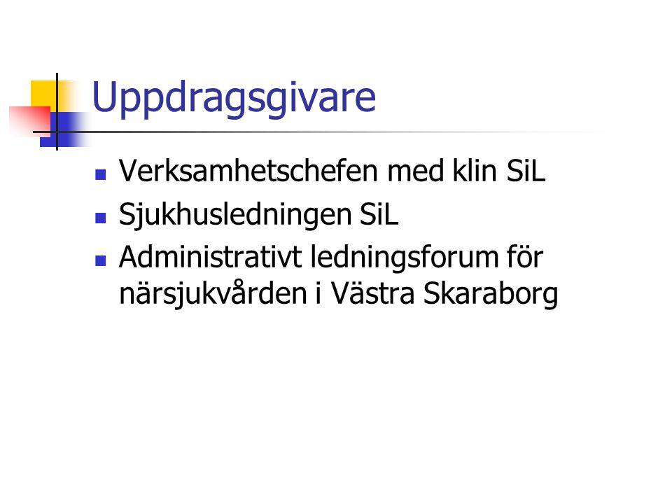 Uppdragsgivare Verksamhetschefen med klin SiL Sjukhusledningen SiL Administrativt ledningsforum för närsjukvården i Västra Skaraborg