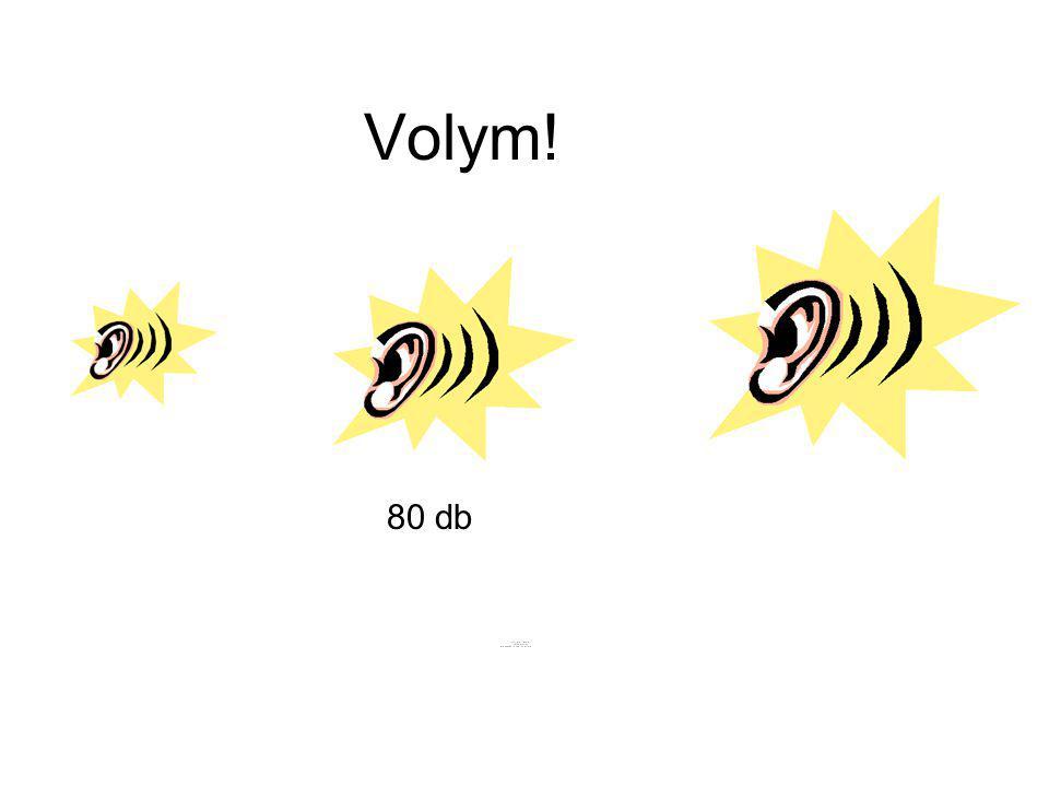 Volym! 80 db