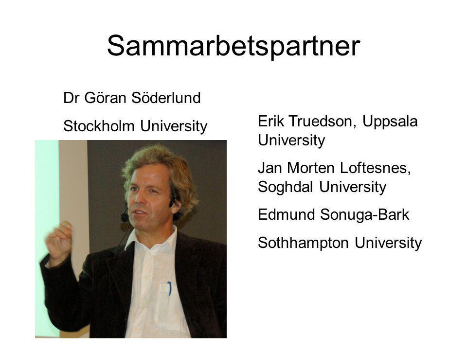 Sammarbetspartner Dr Göran Söderlund Stockholm University Erik Truedson, Uppsala University Jan Morten Loftesnes, Soghdal University Edmund Sonuga-Bar