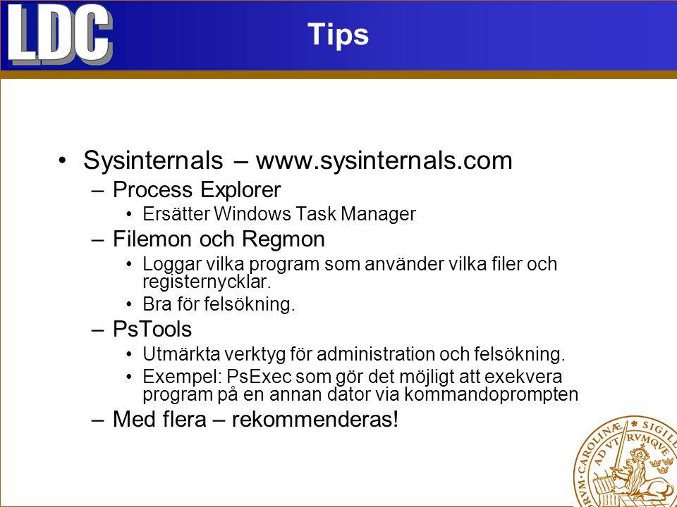 Tips Sysinternals – www.sysinternals.com –Process Explorer Ersätter Windows Task Manager –Filemon och Regmon Loggar vilka program som använder vilka filer och registernycklar.