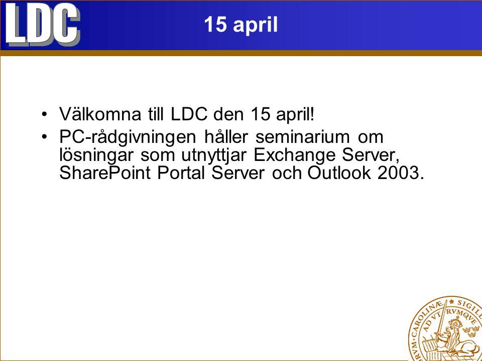 15 april Välkomna till LDC den 15 april.