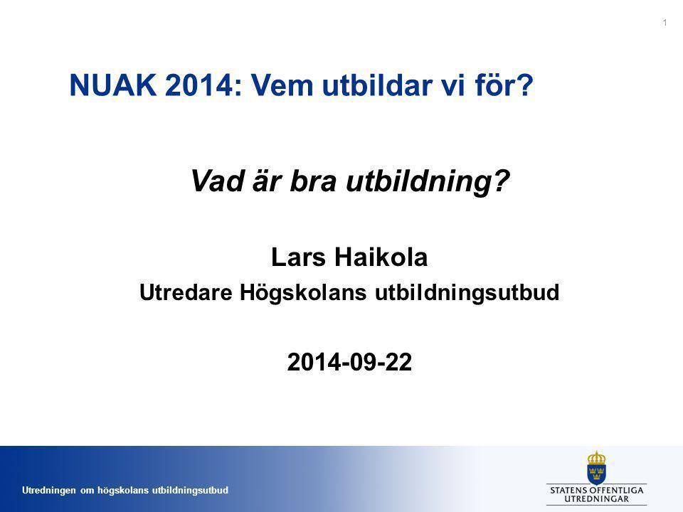 Utredningen om högskolans utbildningsutbud Utredning om högskolans utbildningsutbud; U 2014:09 Utredaren ska l.