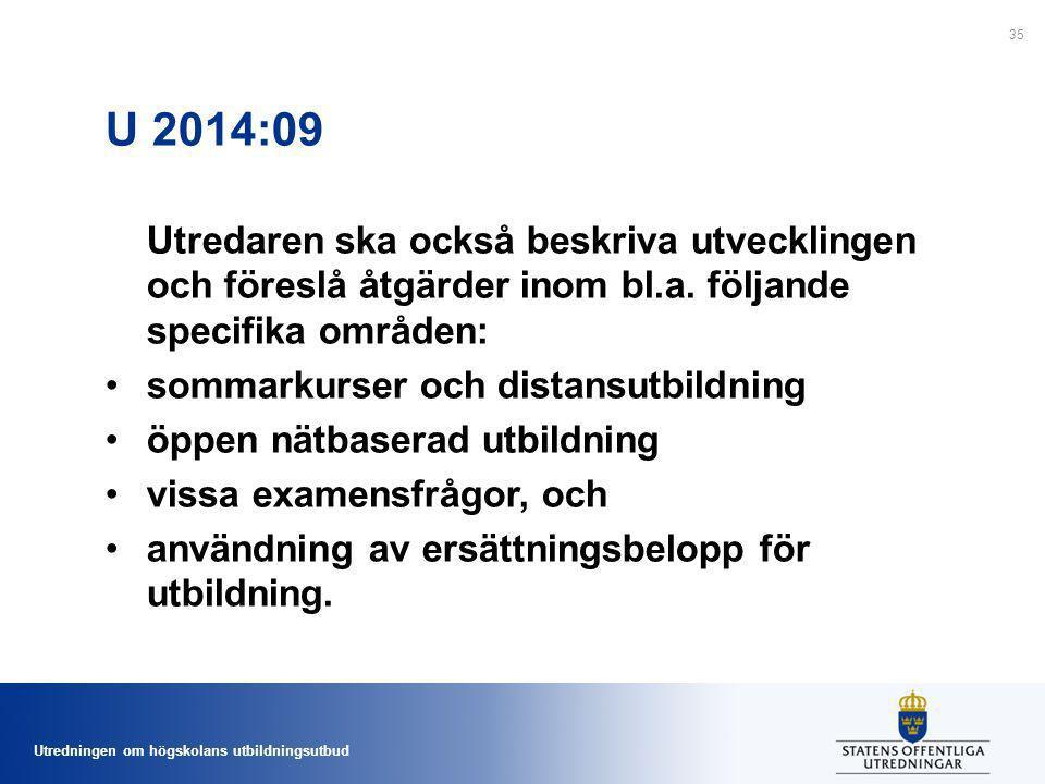 Utredningen om högskolans utbildningsutbud U 2014:09 Utredaren ska också beskriva utvecklingen och föreslå åtgärder inom bl.a. följande specifika områ