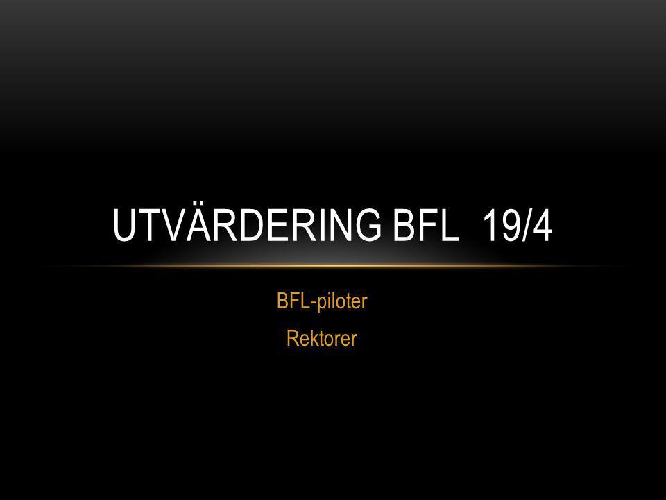 BFL-piloter Rektorer UTVÄRDERING BFL 19/4