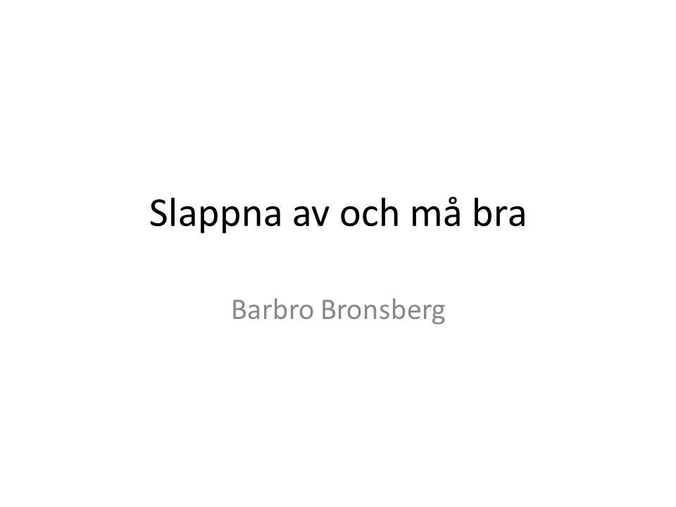 Slappna av och må bra Barbro Bronsberg