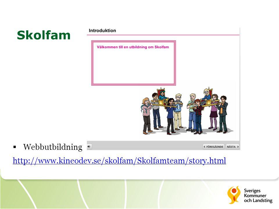 Skolfam  Webbutbildning http://www.kineodev.se/skolfam/Skolfamteam/story.html