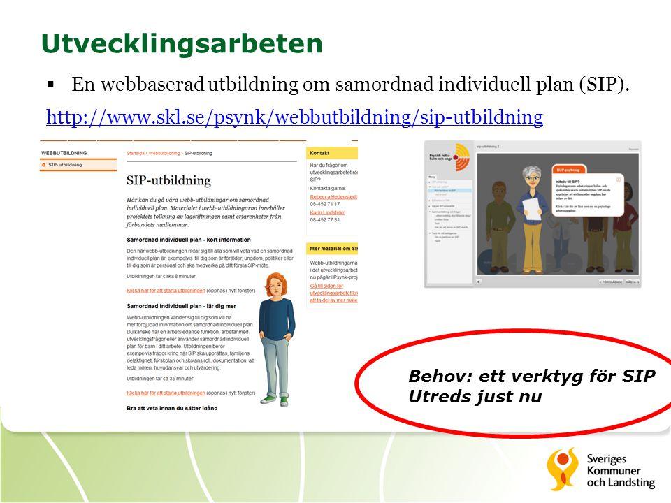 Utvecklingsarbeten  En webbaserad utbildning om samordnad individuell plan (SIP).