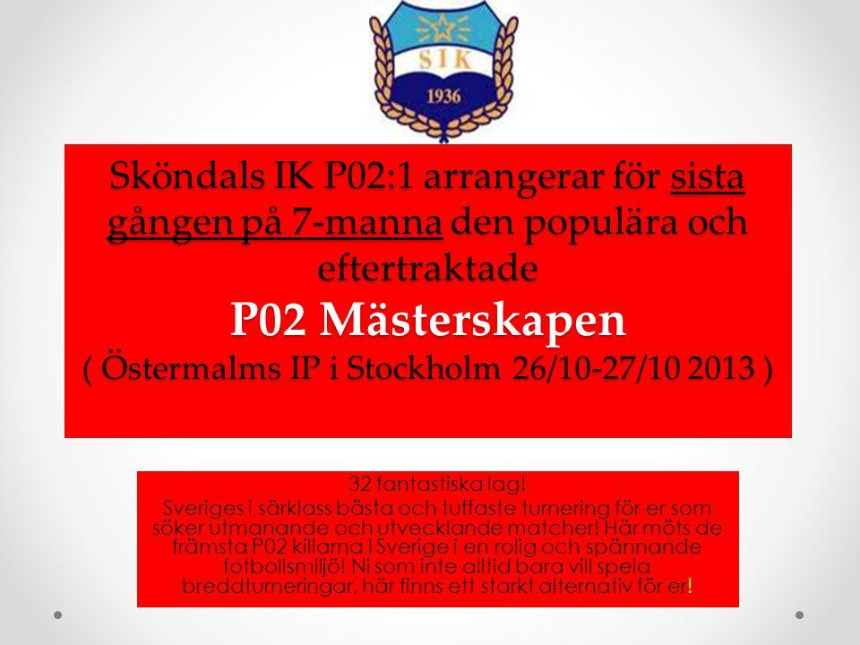 Sköndals IK P02:1 arrangerar för sista gången på 7-manna den populära och eftertraktade P02 Mästerskapen ( Östermalms IP i Stockholm 26/10-27/10 2013