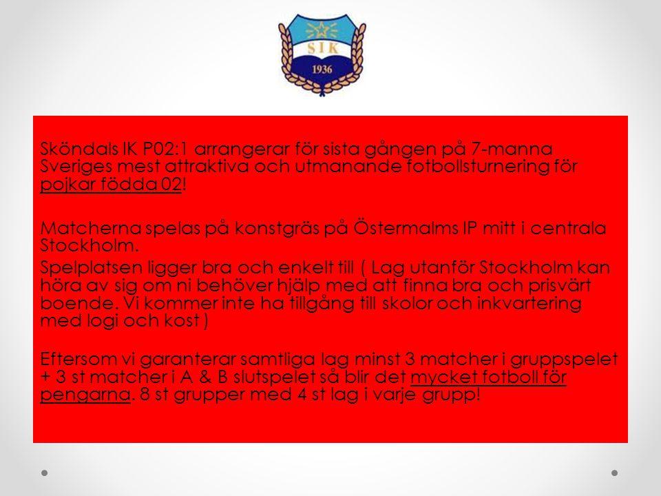 Sköndals IK P02:1 arrangerar för sista gången på 7-manna Sveriges mest attraktiva och utmanande fotbollsturnering för pojkar födda 02! Matcherna spela