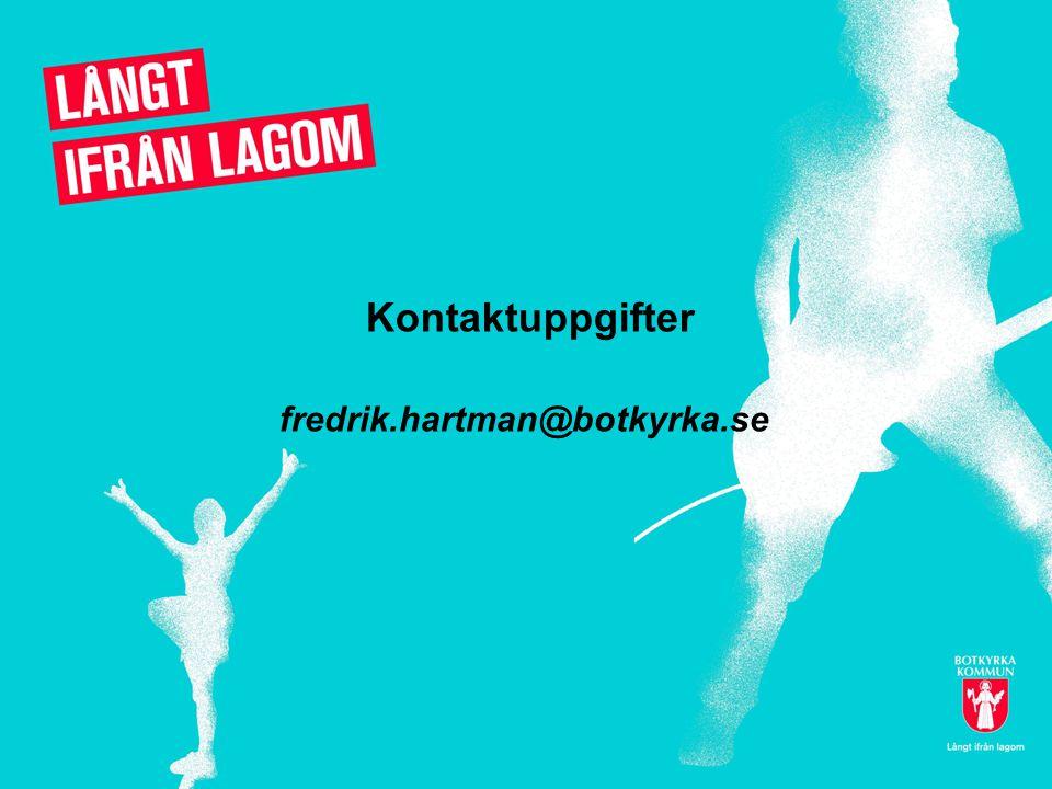 Kontaktuppgifter fredrik.hartman@botkyrka.se