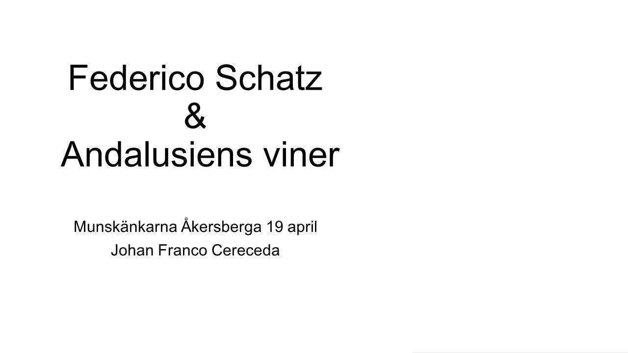 Federico Schatz & Andalusiens viner Munskänkarna Åkersberga 19 april Johan Franco Cereceda